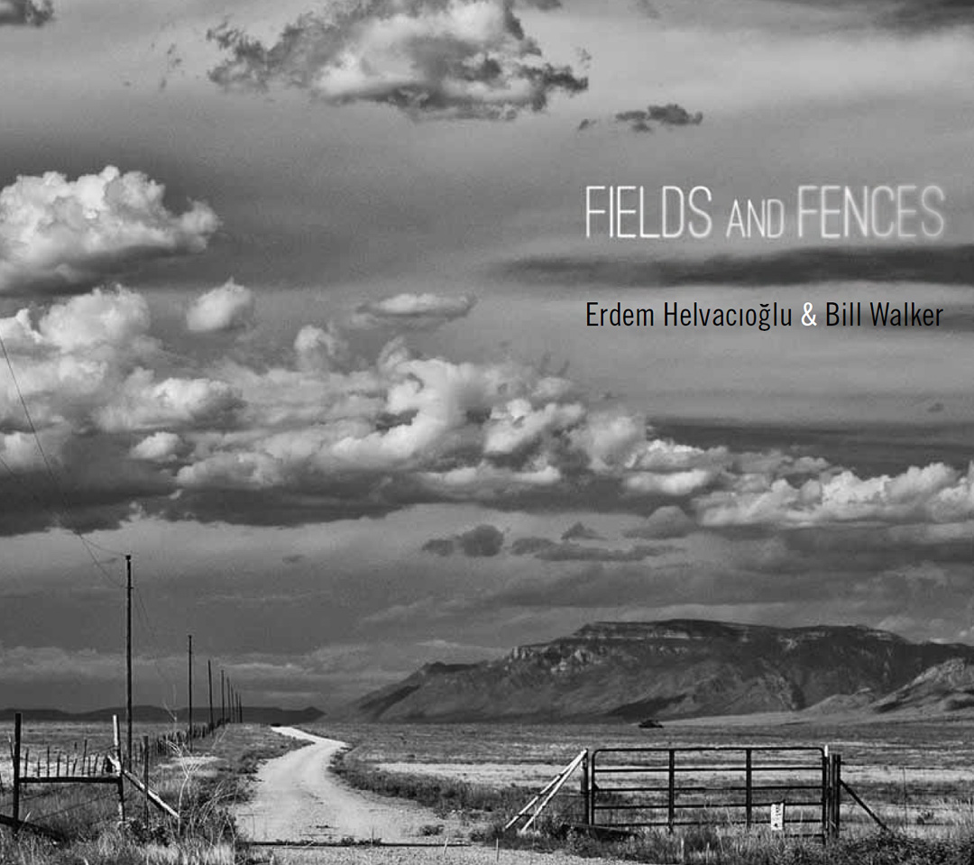 Fields and Fences, by Erdem Helvacioglu and Bill Walker